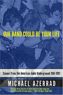 205px_Our_Band_Could_Be_Your_Life_book_cover