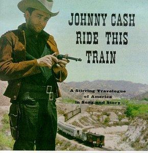 JohnnyCashRideThisTrain