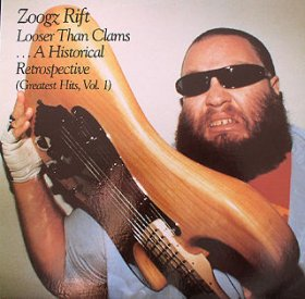 320px_Zoogz_Rift__Looser_Than_Clams_Greatest_Hits_Vol._1_album_cover