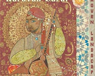 Karavan Sarai: Woven Landscapes (karavansaraimusic.com)
