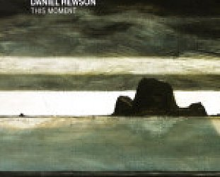 Daniel Hewson: This Moment (Scrynoose)