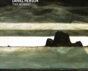 Daniel Hewson: This Moment (Scrynoose)