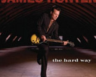BEST OF ELSEWHERE 2008: James Hunter: The Hard Way (Universal)