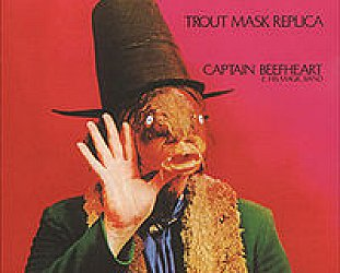 Captain Beefheart and the Magic Band: Trout Mask Replica (1969)