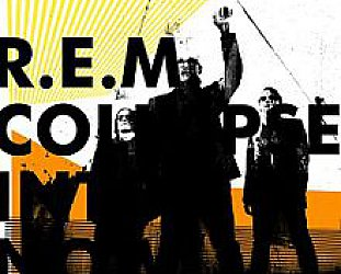 R.E.M.: Collapse Into Now (Warners)