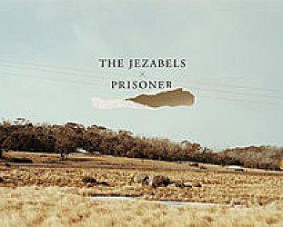 The Jezabels: Prisoner (MGM/Southbound)