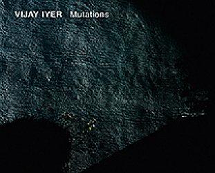 Vijay Iyer: Mutations (ECM/Ode)