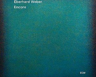 Eberhard Weber; Encore (ECM/Ode)