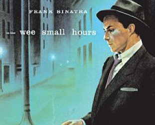 THE BARGAIN BUY: Frank Sinatra: In the Wee Small Hours