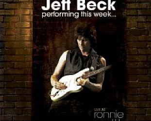 Jeff Beck: Performing this Week . . . Live at Ronnie Scott's (Shock)