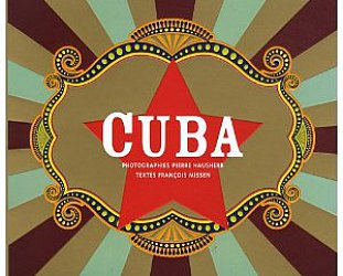 CUBA; THE SIGHTS, SOUNDS, FLAVORS AND FACES by PIERRE HAUSHERR AND FRANCOIS MISSEN