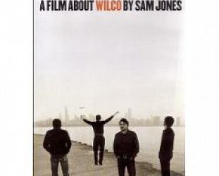 WILCO: I AM TRYING TO BREAK YOUR HEART a film by SAM JONES (Rhythmethod DVD, 2004)