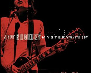 THE BARGAIN BUY: Jeff Buckley; Mystery White Boy (Sony)