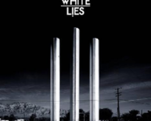 White Lies: To Lose My Life (Fiction/Universal)