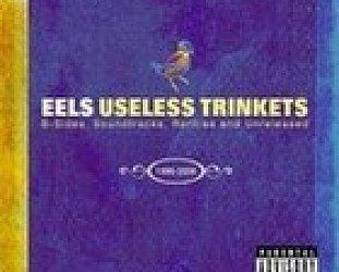 The Eels: Meet the Eels and Useless Trinkets (Geffen/Universal)