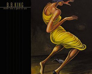 B.B. King: Makin' Love is Good For You (SBird/Southbound)
