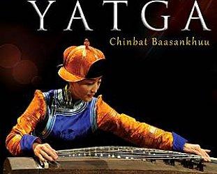 Chinbat Baasankhuu: The Art of the Mongolian Yatga (Arc Music)