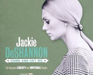 Jackie DeShannon: Come and Get Me, The Complete Liberty and Imperial Singles Vol 2 (Ace/Border)