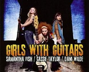 Samantha Fish, Cassie Taylor, Dani Wilde: Girls with Guitars (Ruf)