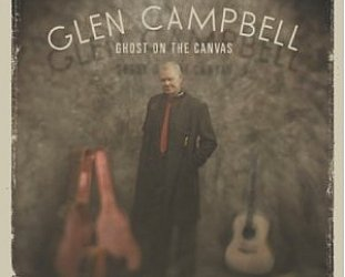 BEST OF ELSEWHERE 2011 Glen Campbell: Ghost on the Canvas (Inertia)