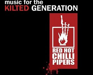 Red Hot Chilli Pipers: Music for the Kilted Generation (Rel Records)