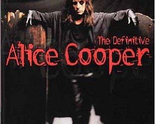 THE BARGAIN BUY: Alice Cooper; The Definitive Alice Cooper