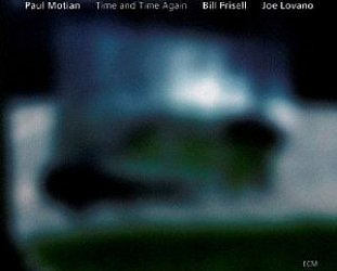 Motian/Frisell/Lovano: Time and Time Again (ECM/Ode)