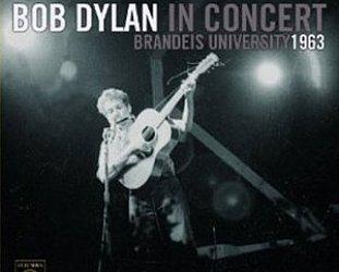 Bob Dylan: In Concert, Brandeis University 1963 (Sony)