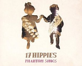 17 Hippies: Phantom Songs (Hipster)