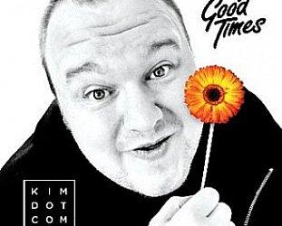 Kim Dotcom: Good Times (kimdotcom)