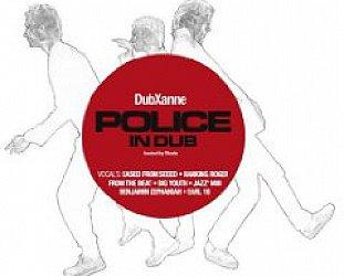 DubXanne: The Police in Dub (Echo Beach/Yellow Eye)
