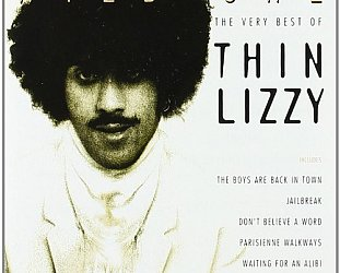 THE BARGAIN BUY: Thin Lizzy; The Very Best of Thin Lizzy