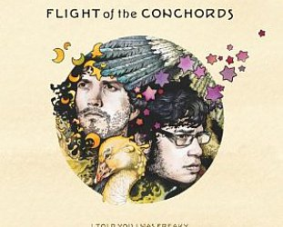 THE BARGAIN BUY: Flight of the Conchords: I Told You I Was Freaky (Sub Pop)