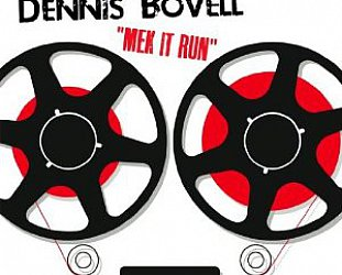 Dennis Bovell: Mek It Run (Pressure Sounds)