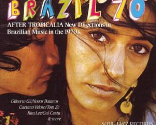 Various: Brazil 70: After Tropicalia (Soul Jazz)