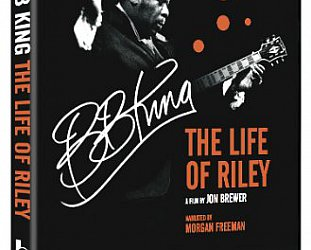B.B.KING; THE LIFE OF RILEY a doco by JON BREWER