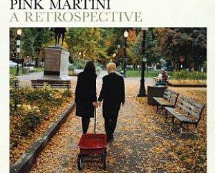Pink Martini: A Retrospective (Inertia)