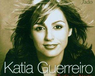 Katia Guerreiro; Tudo ou Nada (Le Chant du Monde) BEST OF ELSEWHERE 2006