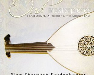 Alan Shavarsh Bardezbanian: Oud Masterpieces (Arc/Elite)