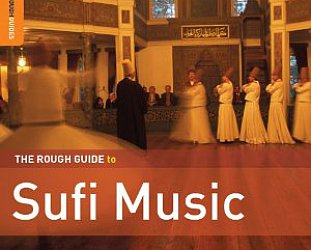 Various Artists: The Rough Guide to Sufi Music (World Music Network/Southbound)