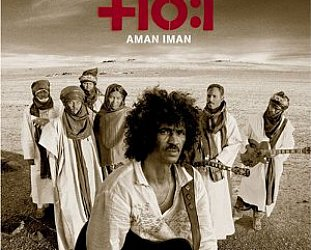 BEST OF ELSEWHERE 2007: Tinariwen: Aman Iman/Water is Life (Filter)