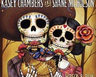 Kasey Chambers and Shane Nicholson: Wreck and Ruin (Liberation)