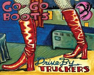 Drive-By Truckers: Go-Go Boots (ATO)