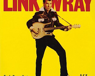 Link Wray: Early Recordings (Ace/Border)