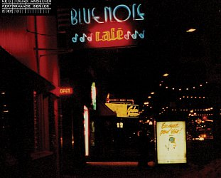 Neil Young and Bluenote Cafe: Bluenote Cafe (Warners)