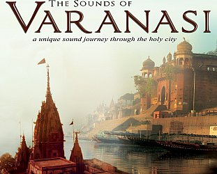 Srdjan Beronja and Various Artists: The Sounds of Varanasi (Arc Music)