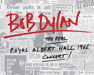 Bob Dylan: The Real Royal Albert Hall 1966 Concert! (Sony)