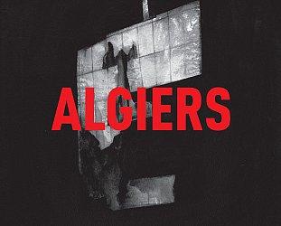 Algiers: Algiers (Matador)