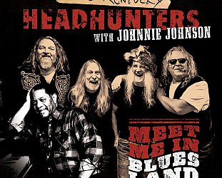 The Kentucky Headhunters with Johnnie Johnson: Meet Me in Bluesland (Alligator/Southbound)