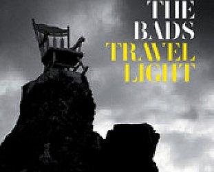 The Bads: Travel Light (Warners)